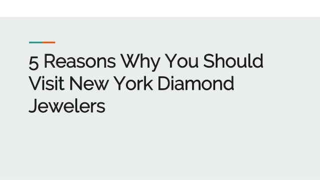 5 Reasons Why You Should Visit New York Diamond Jewelers