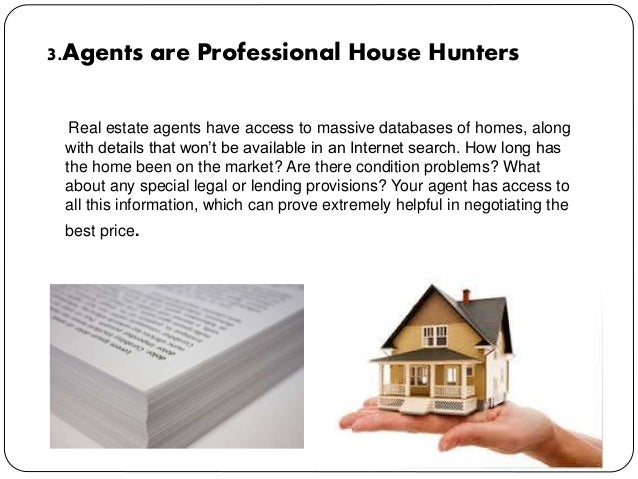  Buying and selling a home requires a staggering amount of paperwork. When you hire an agent, you can make an offer with ...