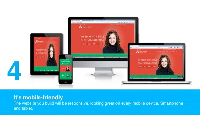 It's mobile-friendly The website you build will be responsive, looking great on every mobile device, Smartphone and tablet...