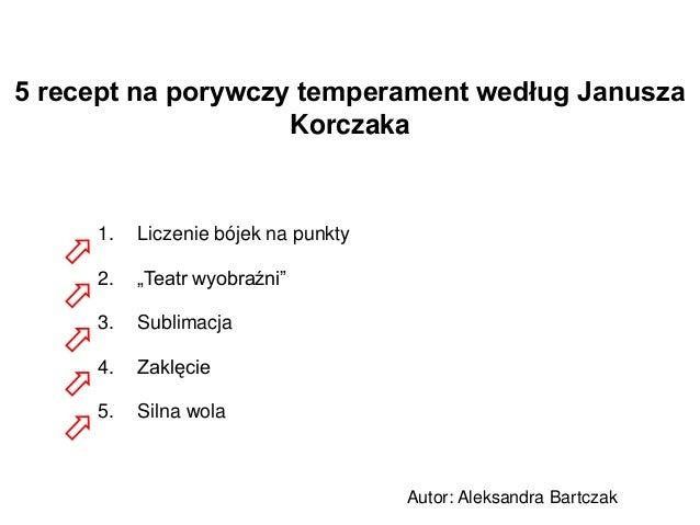 """5 recept na porywczy temperament według Janusza                    Korczaka     1.   Liczenie bójek na punkty     2.   """"Te..."""