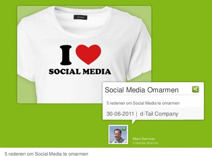 Social Media Omarmen                                       5 redenen om Social Media te omarmen                           ...