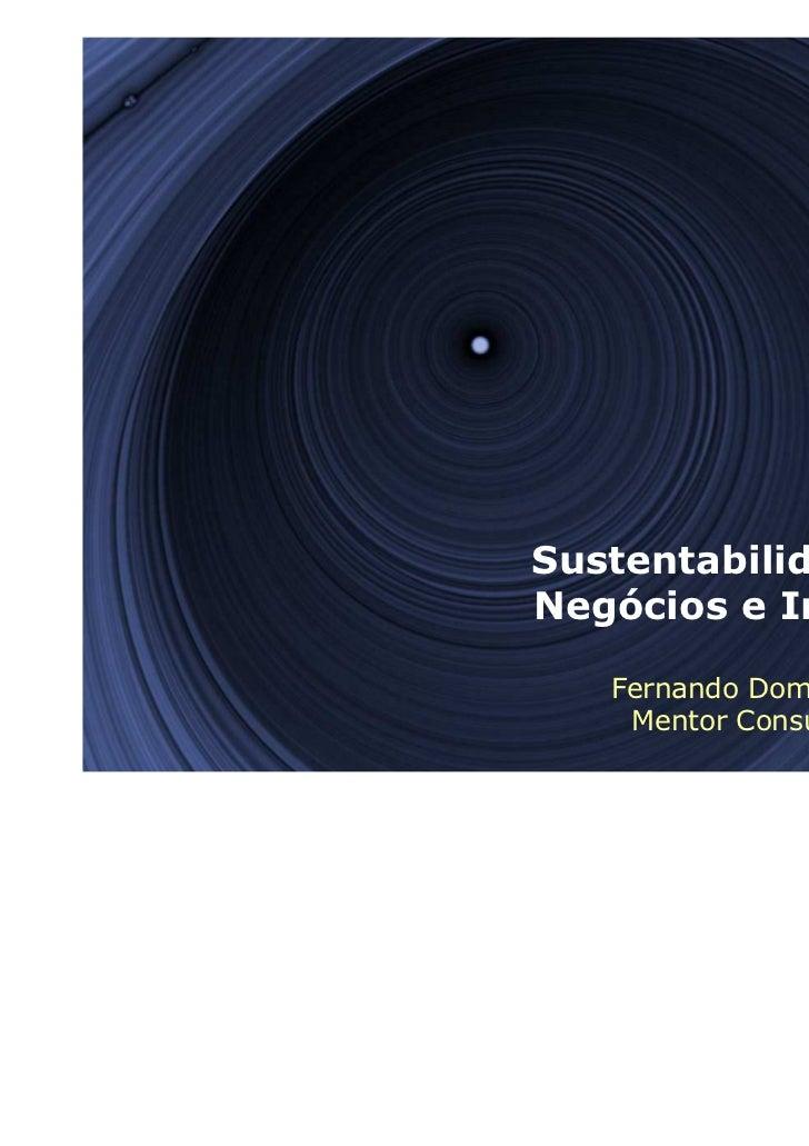 Sustentabilidade dosNegócios e Inovação   Fernando Domingues    Mentor Consulting