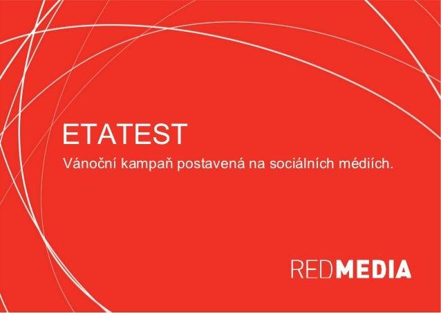 ETATESTVánoční kampaň postavená na sociálních médiích.