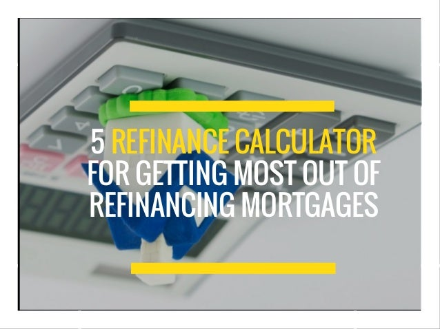 is it worth refinancing calculator