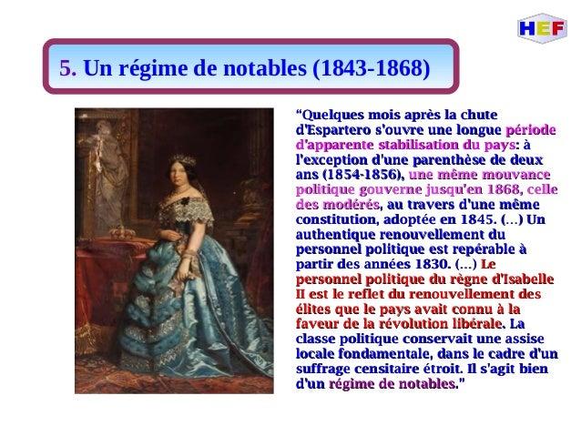 """5. Un régime de notables (1843-1868) """"""""Quelques mois après la chuteQuelques mois après la chute d'Espartero s'ouvre une lo..."""