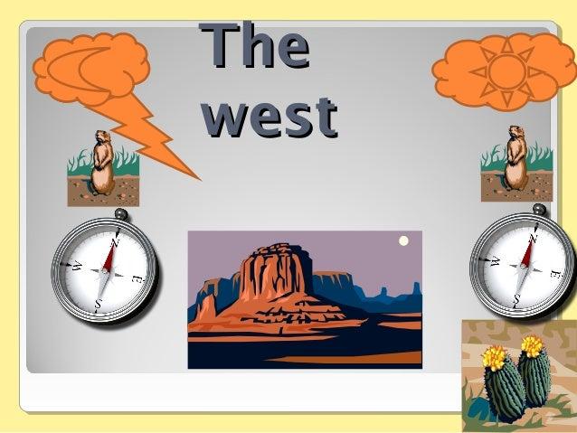 TheThe westwest