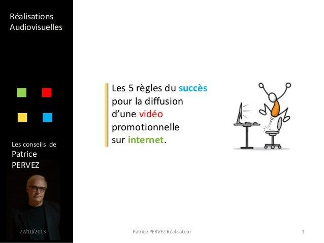 Réalisations Audiovisuelles  Les conseils de  Les 5 règles du succès pour la diffusion d'une vidéo promotionnelle sur inte...