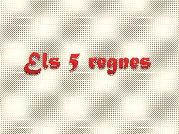 Els 5 regnes son:•   Moneres: Bacteris•   PROTOCTISTS: Algues i protozous•   FONGS Bolets, floridures i llevats•   VEGETAL...