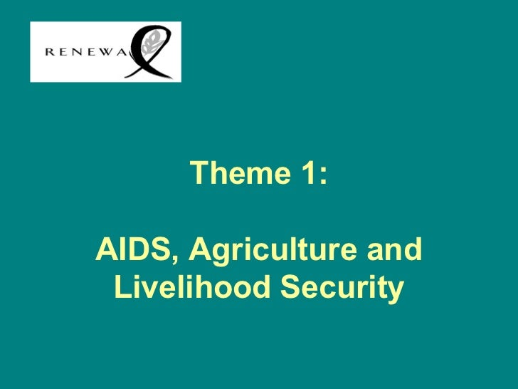 Theme 1:AIDS, Agriculture and Livelihood Security