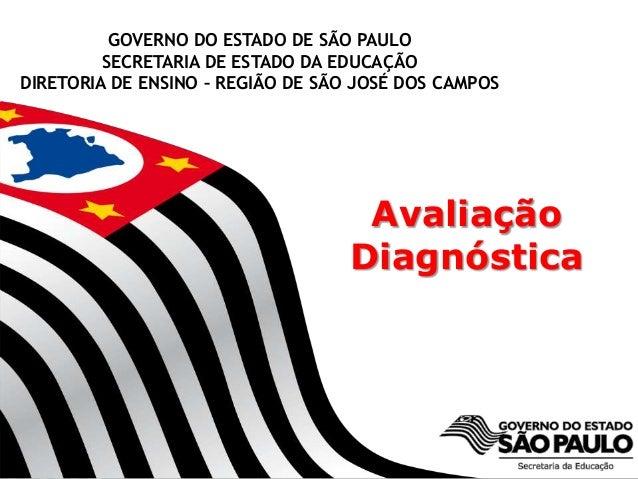 SECRETARIA DA EDUCAÇÃO Coordenadoria de Gestão da Educação Básica GOVERNO DO ESTADO DE SÃO PAULO SECRETARIA DE ESTADO DA E...