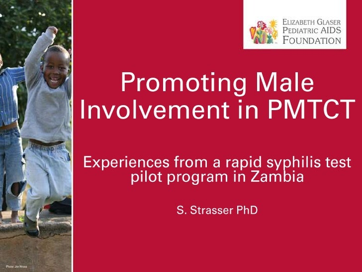 Promoting Male Involvement in PMTCT<br />Experiences from a rapid syphilis test pilot program in Zambia<br />S. Strasser P...