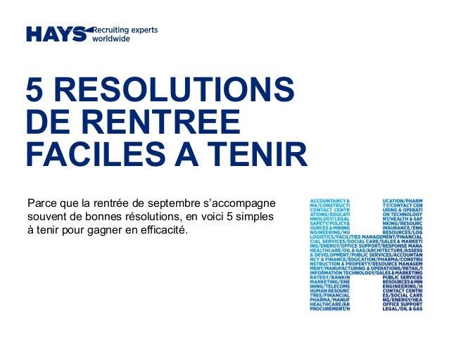 5 RESOLUTIONS DE RENTREE FACILES A TENIR Parce que la rentrée de septembre s'accompagne souvent de bonnes résolutions, en ...