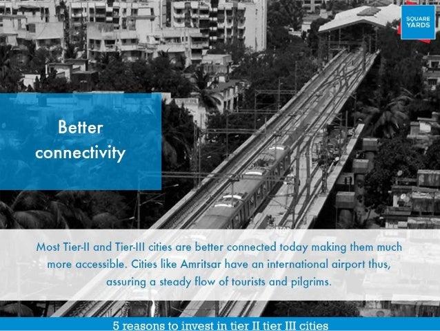 Benefits of Investing in Tier II, III cities  Slide 3