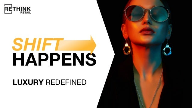LUXURY REDEFINED SHIFT HAPPENS