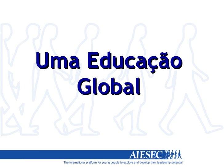 Uma Educação Global