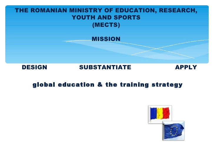 THE ROMANIAN MINISTRY OF EDUCATION, RESEARCH,             YOUTH AND SPORTS                   (MECTS)                   MIS...