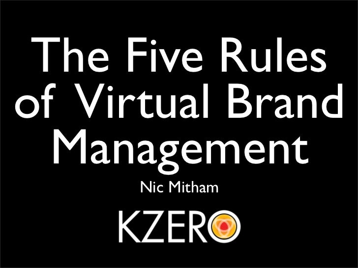 The Five Rules of Virtual Brand   Management       Nic Mitham
