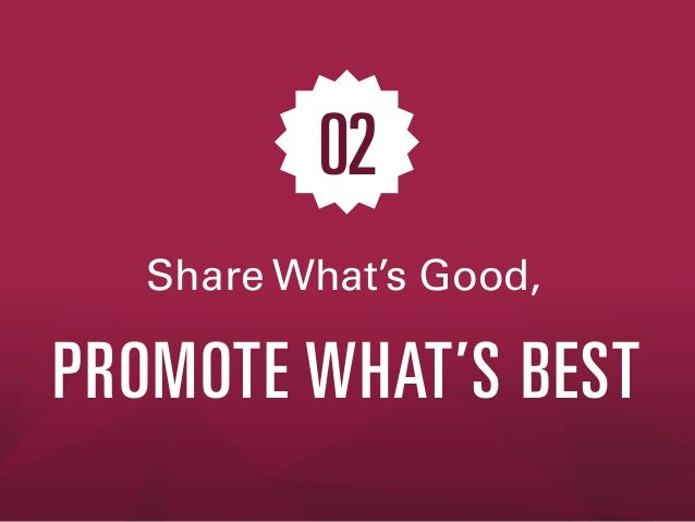 02 Share What's Good,  PROMOTE WHAT'S BEST