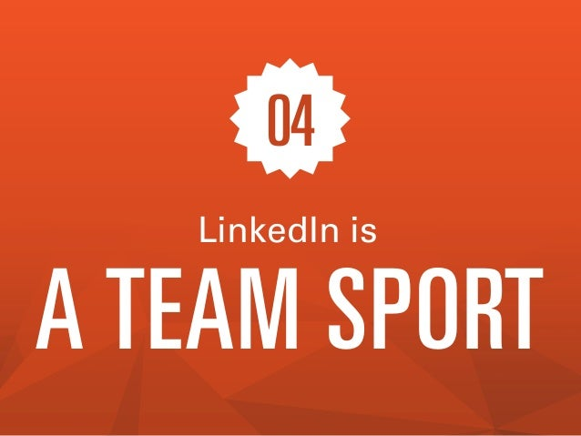 04 LinkedIn is  A TEAM SPORT
