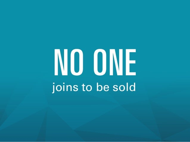 NO ONE  joins to be sold