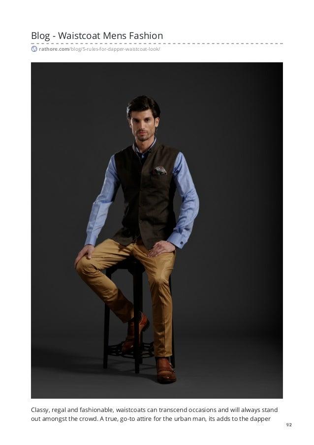 Blog - Waistcoat Mens Fashion rathore.com/blog/5-rules-for-dapper-waistcoat-look/ Classy, regal and fashionable, waistcoat...