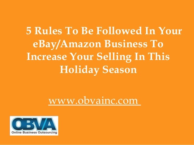 5 Rules To Be Followed In Your eBay/Amazon Business To Increase Your Selling In This Holiday Season www.obvainc.com