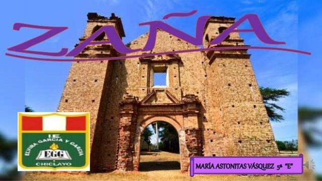 1.- UBICACIÓN El pueblo de Zañase ubicaen un valle de llanuras del mismo nombre,un tantoretiradode la inmensa cordilleraoc...