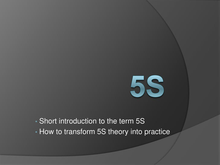 5S<br /><ul><li> Short introduction to the term 5S