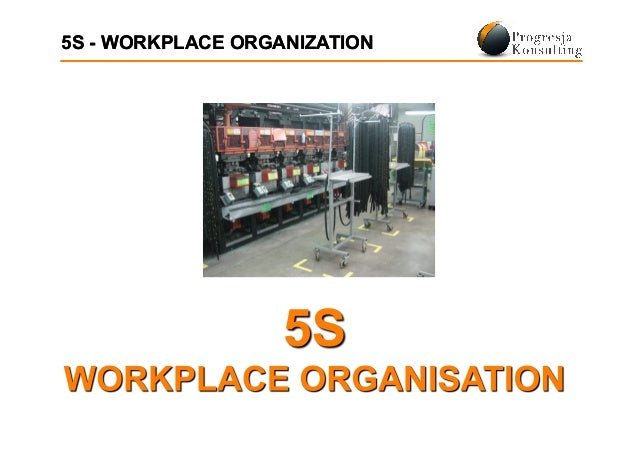 5S - WORKPLACE ORGANIZATION