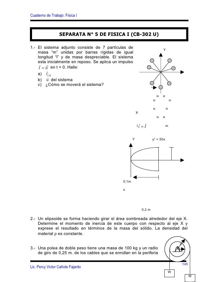 Cuaderno de Trabajo: Física I                      SEPARATA N° 5 DE FISICA I (CB-302 U)  1.- El sistema adjunto consiste d...