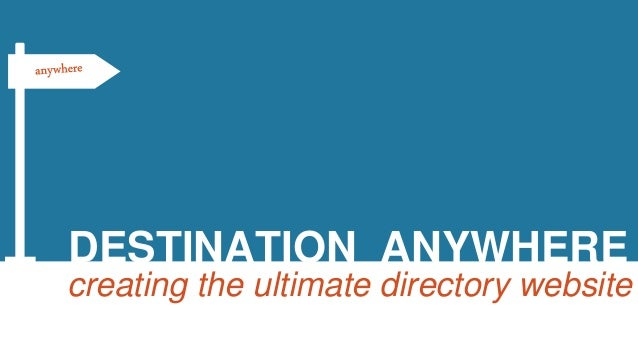 DESTINATION ANYWHERE creating the ultimate directory website