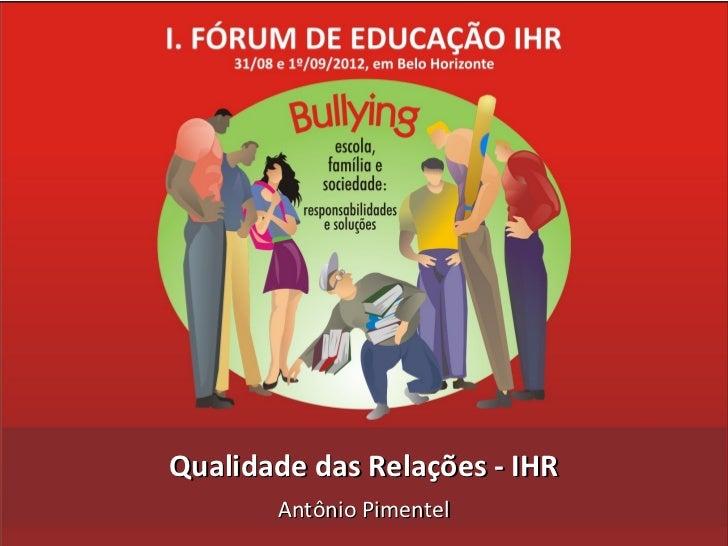 Qualidade das Relações - IHR       Antônio Pimentel