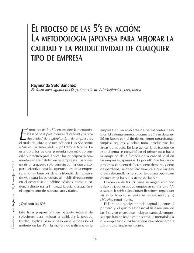 91,núm.31,Enero/Junio2007El proceso de las 5's en acción:La metodología japonesa para mejorar lacalidad y la productividad...
