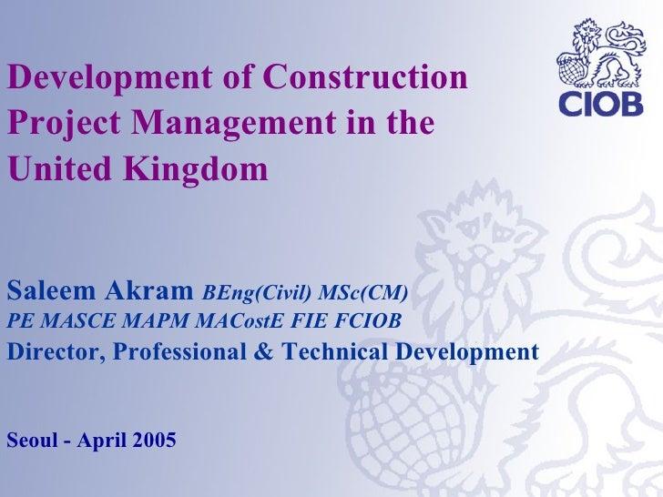 <ul><li>Development of Construction </li></ul><ul><li>Project Management in the  </li></ul><ul><li>United Kingdom </li></u...