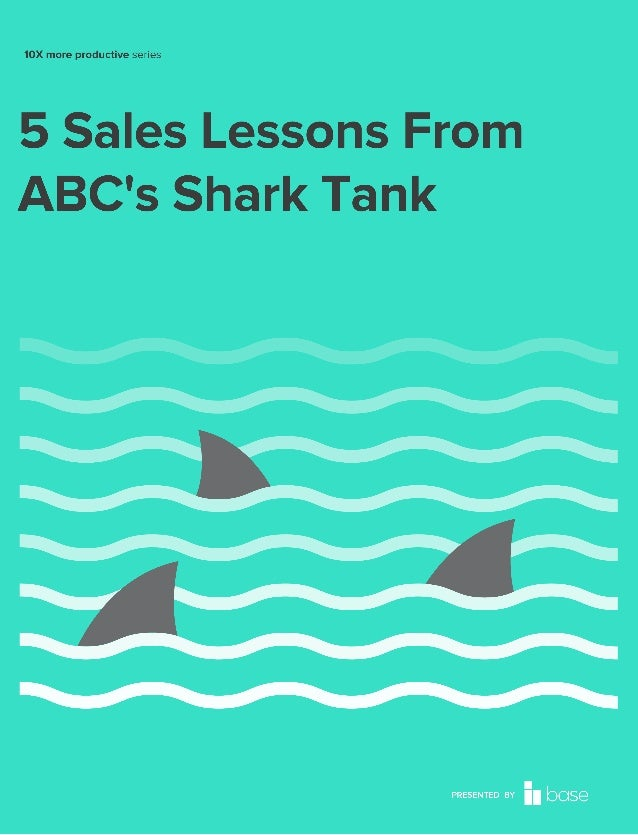 """Presented by Base  Before we """"dive"""" in  While the average Shark Tank viewer may watch for entertainment value, the hit ABC..."""