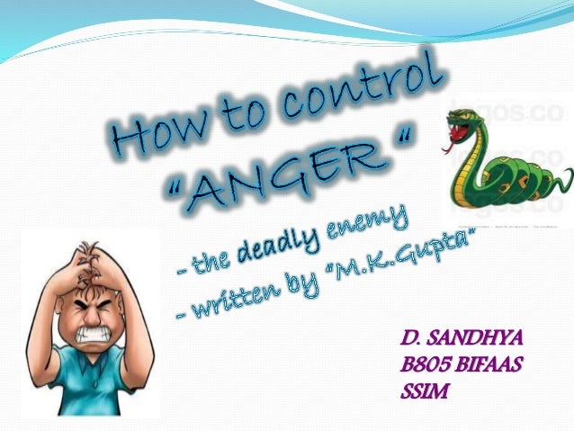 How to Control Anger: The Deadly Enemy eBook: MK Gupta: petujehi.tk: Kindle Store