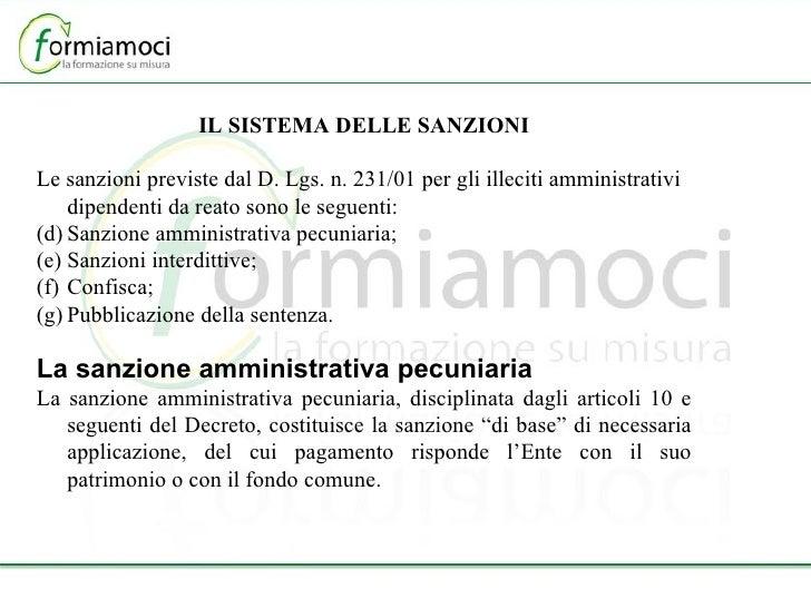 <ul><li>IL SISTEMA DELLE SANZIONI </li></ul><ul><li>Le sanzioni previste dal D. Lgs. n. 231/01 per gli illeciti amministra...