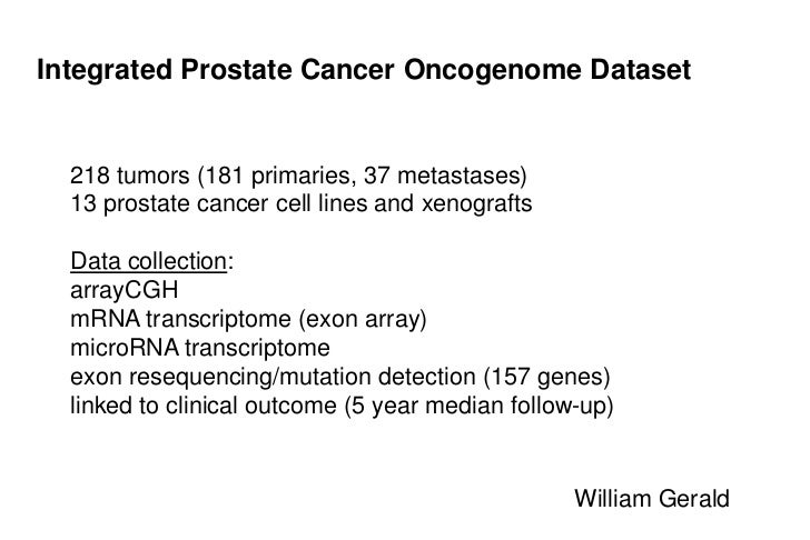 Integrated Prostate Cancer Oncogenome Dataset<br />218 tumors (181 primaries, 37 metastases)<br />13 prostate cancer cell ...