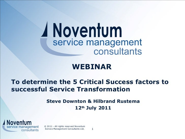 Steve Downton & Hilbrand Rustema 12 th  July 2011 © 2011 - All rights reserved Noventum Service Management Consultants Ltd...
