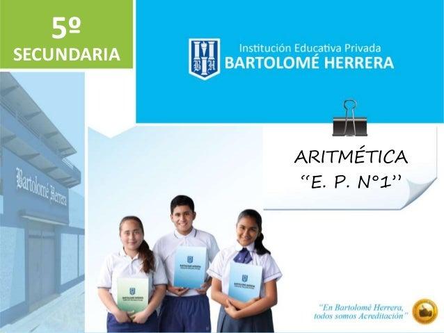 "ARITMÉTICA ""E. P. N°1"" SECUNDARIA 5º"
