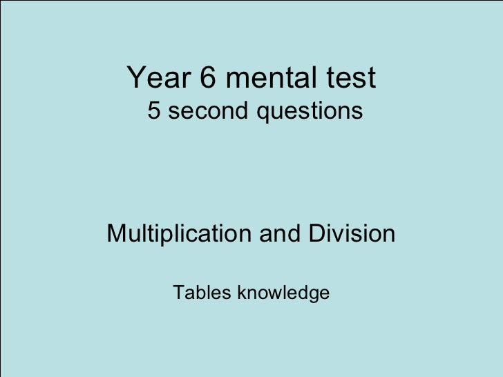 Year 6 mental test  5 second questions Multiplication and Division Tables knowledge