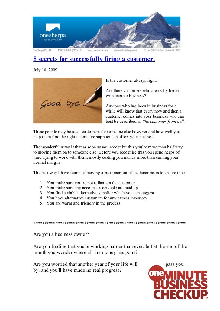 5 secrets for successfully firing a customer. July 18, 2009                                          Is the customer alway...