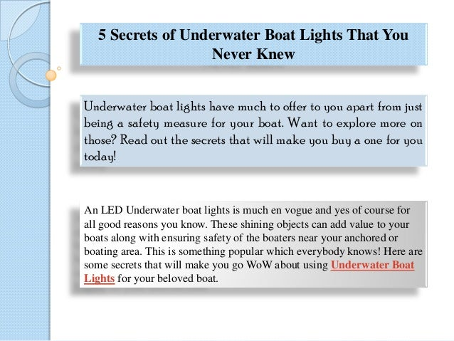 5 Secrets of Underwater Boat Lights That You Never Knew Underwater boat lights have much to offer to you apart from just b...