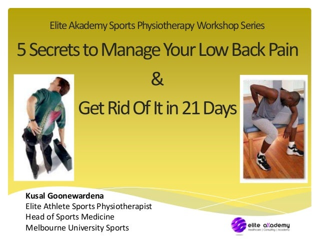 Elite Akademy Sports Physiotherapy Workshop Series  5 Secrets to Manage Your Low Back Pain  &  Get Rid Of It in 21 Days  K...