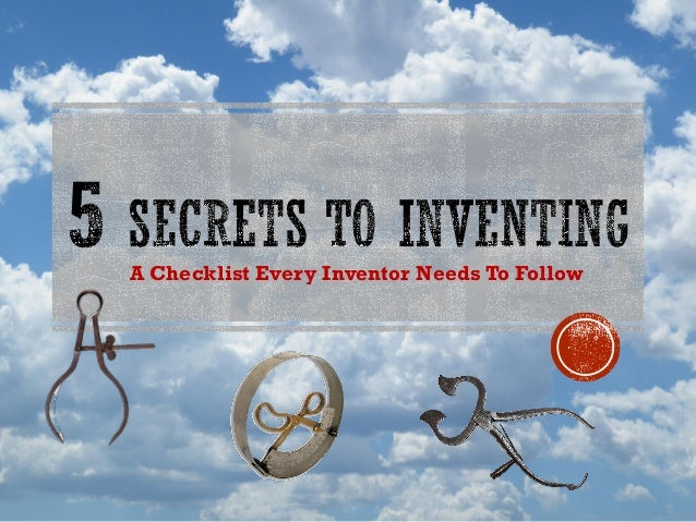 A Checklist Every Inventor Needs To Follow