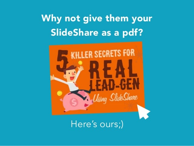 Why not give them your SlideShare as a pdf? Here's ours;)