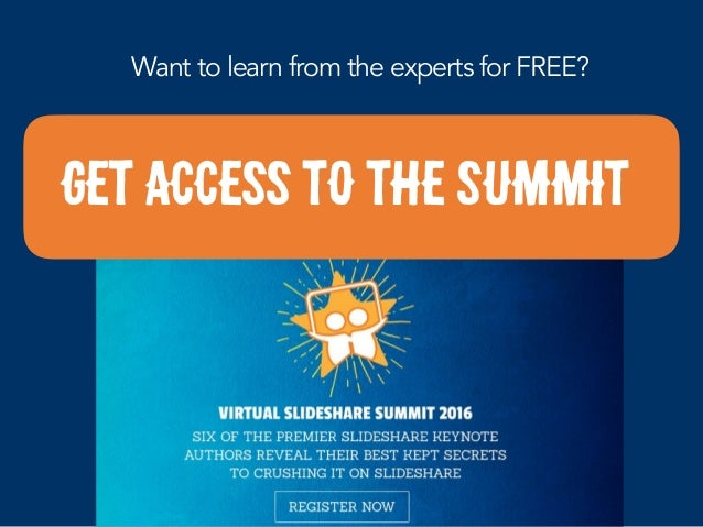 get access to the summit Want to learn from the experts for FREE?