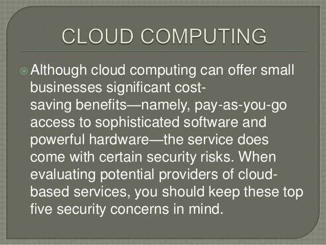 security threats in cloud computing In computer security, a threat is a possible danger that might exploit a  vulnerability  cd-rom (idaho state university & information systems security  organization) jump up ^ glossary of terms niatecinfo 2011-12-12.