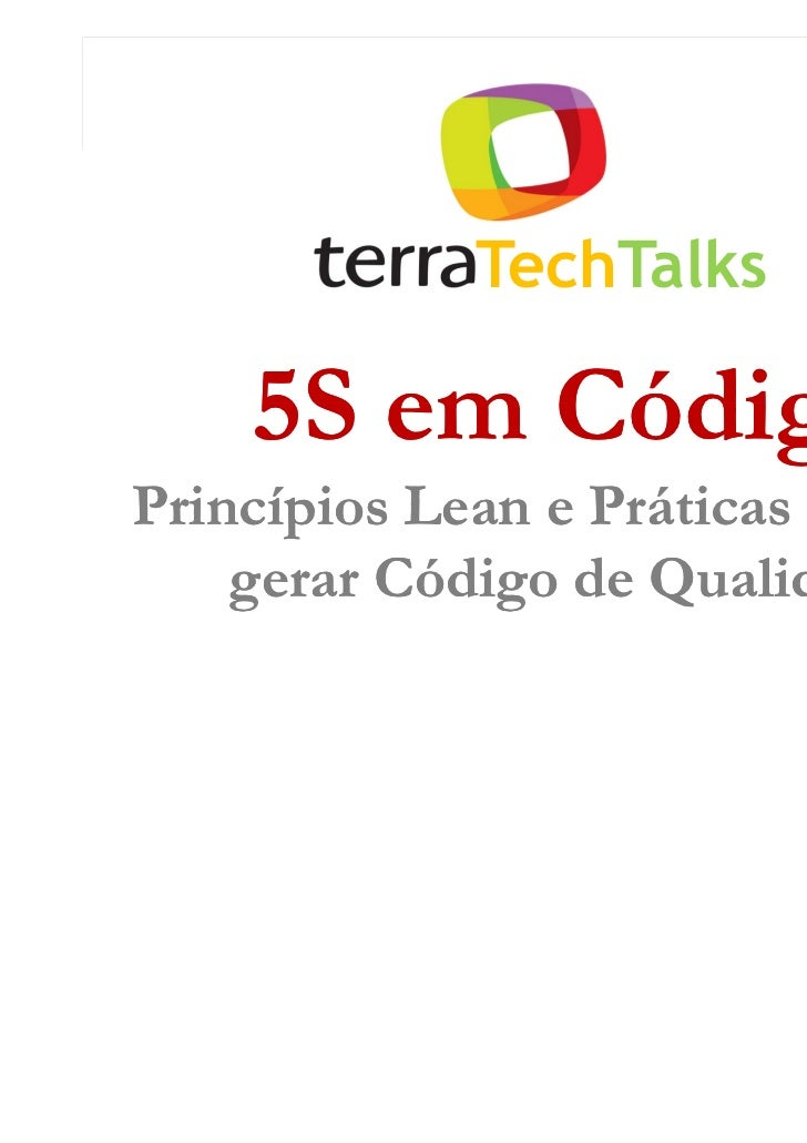 TechTalks    5S em CódigoPrincípios Lean e Práticas XP para    gerar Código de Qualidade