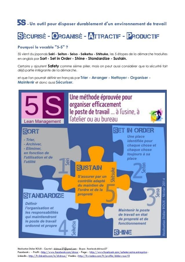 5S - Un outil pour disposer durablement d'un environnement de travail Sécurisé - Organisé - Attractif - Productif Pourquoi...